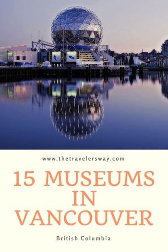 visit to one of these 15 museums in Vancouver, including the large and the small, the expected and the quirky.