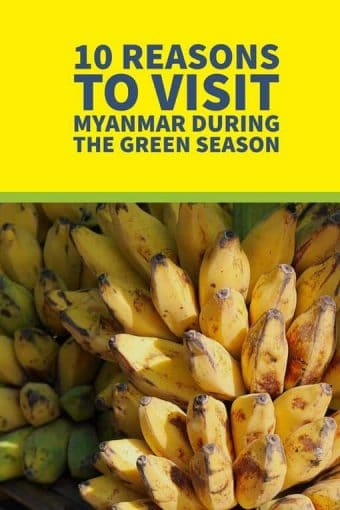 Myanmar's green season falls from May till September and is a perfect time frame within which to visit this mysterious Asian destination.